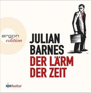 Julian Barnes Der Lärm der Zeit